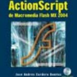leer APRENDA EL LENGUAJE ACTIONSCRIPT DE MACROMEDIA FLASH MX 2004 Y FL ASH 8 gratis online
