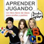 leer APRENDER JUGANDO: UN LIBRO LLENO DE IDEAS PARA PROFES Y PADRES gratis online