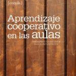 leer APRENDIZAJE COOPERATIVO EN LAS AULAS: FUNDAMENTOS Y RECURSOS PARA SU IMPLANTACION gratis online