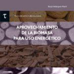 leer APROVECHAMIENTO DE LA BIOMASA PARA USO ENERGETICO gratis online