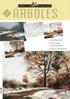 leer ARBOLES: 12 EJERCICIOS PASO A PASO (EJERCICIOS PARRAMON 17) gratis online