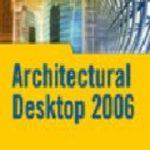 leer ARCHITECTURAL DESKTOP 2006 gratis online