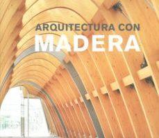 leer ARQUITECTURA CON MADERA gratis online