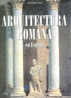 leer ARQUITECTURA ROMANA EN ESPAÑA gratis online