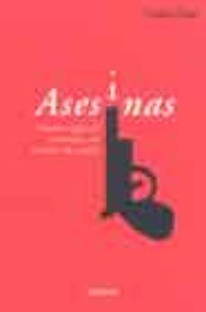 leer ASESINAS: CUATRO SIGLOS DE CRIMENES CON NOMBRE DE MUJER gratis online