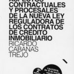 leer ASPECTOS CONTRACTUALES Y PROCESALES DE LA NUEVA LEY REGULADORA DE LOS CONTRATOS DE CREDITO INMOBILIARIO. LEY 5/2019
