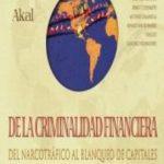 leer ATLAS AKAL DE LA CRIMINALIDAD FINANCIERA: DEL NARCOTRAFICO AL BLA NQUEO DE CAPITALES gratis online