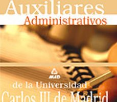 leer AUXILIARES ADMINISTRATIVOS DE LA UNIVERSIDAD CARLOS III DE MADRID : TESTS gratis online