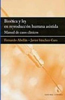 leer BIOETICA Y LEY EN REPRODUCCION HUMANA ASISTIDA: MANUAL DE CASOS C LINICOS gratis online