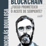 leer BLOCKCHAIN: Â¿FUEGO PROMETEICO O ACEITE DE SERPIENTE? gratis online