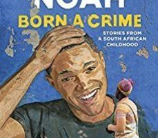 leer BORN A CRIME: STORIES FROM A SOUTH AFRICAN CHILDHOOD gratis online