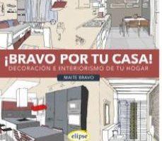 leer BRAVO POR TU CASA: DECORACION E INTERIORISMO DE TU HOGAR gratis online
