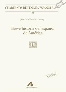 leer BREVE HISTORIA DEL ESPAÑOL DE AMERICA gratis online