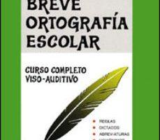 leer BREVE ORTOGRAFIA ESCOLAR gratis online
