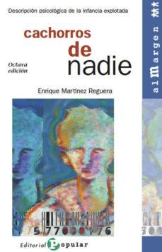 leer CACHORROS DE NADIE: DESCRIPCION PSICOLOGICA DE LA INFANCIA EXPLOT ADA gratis online