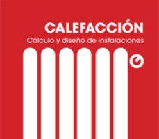 leer CALEFACCION. CALCULO Y DISEÑO DE INSTALACIONES gratis online