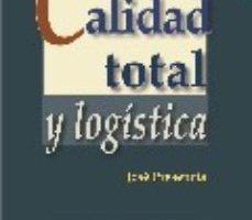 leer CALIDAD TOTAL Y LOGISTICA (2ª ED.) gratis online