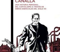 leer CAPITALISMO CANALLA: UNA HISTORIA PERSONAL DEL CAPITALISMO A TRAVES DE LA LITERATURA gratis online