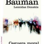leer CEGUERA MORAL: LA PERDIDA DE SENSIBILIDAD EN LA MODERNIDAD LIQUIDA gratis online