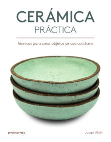 leer CERAMICA PRACTICA: TECNICAS PARA CREAR OBJETOS DE USO COTIDIANO gratis online