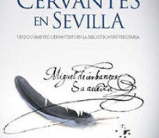 leer CERVANTES EN SEVILLA gratis online