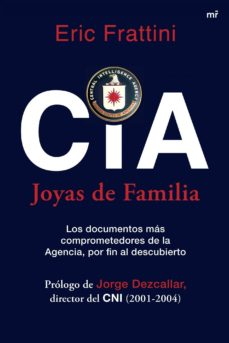 leer CIA. JOYAS DE FAMILIA: LOS DOCUMENTOS MAS COMPROMETEDORES DE LA A GENCIA POR FIN AL DESCUBIERTO gratis online