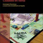 leer CIUDADES EN VENTA: ESTRATEGIAS FINANCIERAS Y NUEVO CICLO INMOBILIARIO EN ESPAÃ'A gratis online