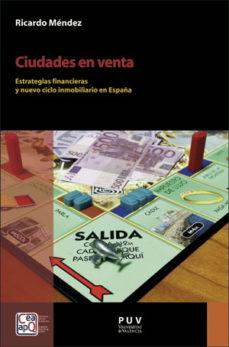 leer CIUDADES EN VENTA: ESTRATEGIAS FINANCIERAS Y NUEVO CICLO INMOBILIARIO EN ESPAÑA gratis online