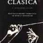 leer CLASICA: GUIA DE LAS MEJORES GRABACIONES DE MUSICA CLASICA EN CD gratis online