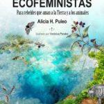 leer CLAVES ECOFEMINISTAS: PARA REBELDES QUE AMAN A LA TIERRA Y A LOS ANIMALES gratis online