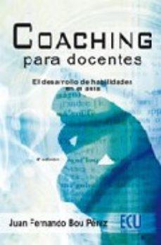 leer COACHING PARA DOCENTES: EL DESARROLLO DE HABILIDADES EN EL AULA gratis online