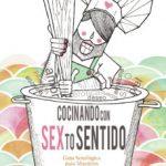 leer COCINANDO CON SEXTO SENTIDO. GUIA SEXOLOGICA PARAMAESTR@S DE PRIMARIA gratis online
