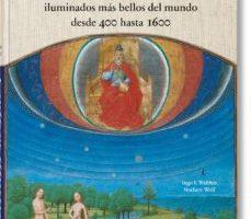leer CODICES ILLUSTRES: LOS MANUSCRITOS ILUMINADOS MAS BELLOS DEL MUNDO DESDE 400 HASTA 1600 gratis online