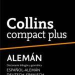 leer COLLINS COMPACT PLUS ALEMAN: ESPAÑOL-ALEMAN ALEMAN-ESPAÑOL gratis online