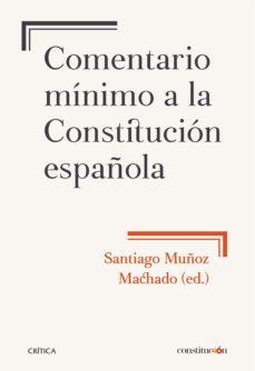 leer COMENTARIO MINIMO A LA CONSTITUCION ESPAÑOLA gratis online
