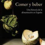 leer COMER Y BEBER: UNA HISTORIA DE LA ALIMENTACION EN ESPAÃ'A gratis online