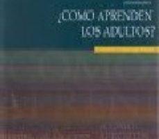 leer ¿COMO APRENDEN LOS ADULTOS?: UNA MIRADA PSICOEDUCATIVA gratis online