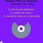 leer COMO DEJAMOS DE PAGAR POR LA MUSICA: EL FIN DE UNA INDUSTRIA