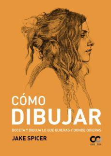 leer COMO DIBUJAR: BOCETO Y DIBUJA LO QUE QUIERAS Y DONDE QUIERAS (ESPACIO DE DISEÑO) gratis online
