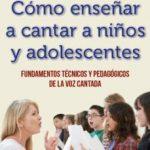 leer COMO ENSEÃ'AR A CANTAR A NIÃ'OS Y ADOLESCENTES gratis online