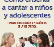 leer COMO ENSEÑAR A CANTAR A NIÑOS Y ADOLESCENTES gratis online