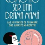 leer COMO NO SER UNA DRAMA MAMA gratis online