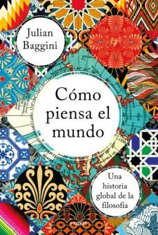 leer COMO PIENSA EL MUNDO: UNA HISTORIA GLOBAL DE LA FILOSOFIA gratis online