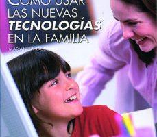 leer COMO USAR LAS NUEVAS TECNOLOGIAS EN LA FAMILIA gratis online
