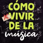 leer COMO VIVIR DE LA MUSICA gratis online