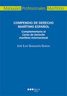 leer COMPENDIO DE DERECHO MARITIMO ESPAÑOL. COMPLEMENTARIO AL CURSO DE DERECHO MARITIMO INTERNACIONAL gratis online