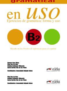 leer COMPETENCIA GRAMATICAL EN USO B2: EJERCICIOS DE GRAMATICA: FORMA Y USO gratis online