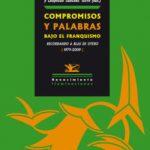leer COMPROMISOS Y PALABRAS BAJO EL FRANQUISMO: RECORDANDO A BLAS DE O TERO 1979-2009 gratis online