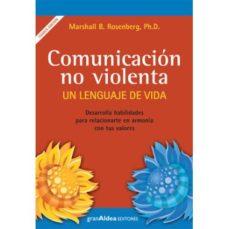 leer COMUNICACION NO VIOLENTA : UN LENGUAJE DE VIDA gratis online