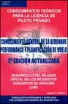 leer CONOCIMIENTO GENERAL DE LA AERONAVE PERFORMANCE Y PLANIFICACION D E VUELO : CONOCIMIENTOS TEORICOS PARA LICENCIA DE PILOTO PRIVADO; DESARROLLO DEL SILABUS OFICIAL DE LSO REQUISITOS CONJUNTOS DE gratis online